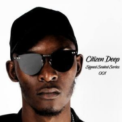 Citizen Deep - Signed Sealed Series Mix 001